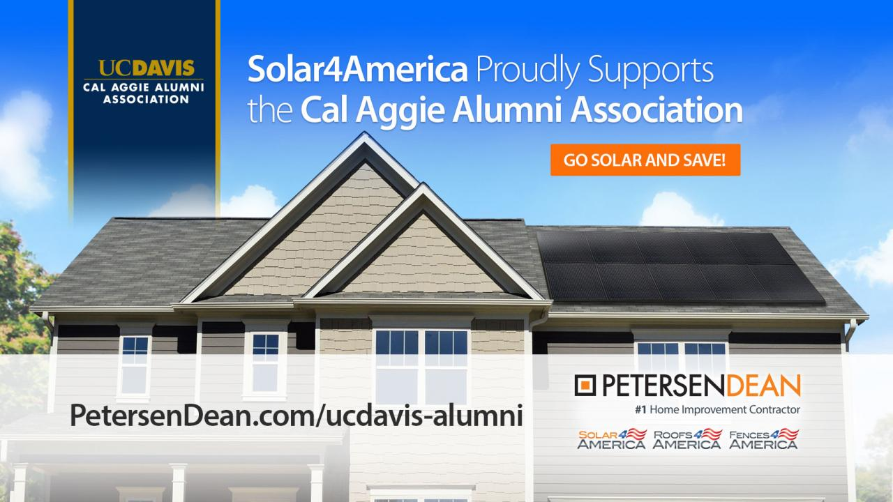 Solar4America Proudly Supports The Cal Aggie Alumni Association, Go Solar and Save, PetersenDean.com/ucdavis-alumni, PetersenDean: #1 Home Improvement Contractor