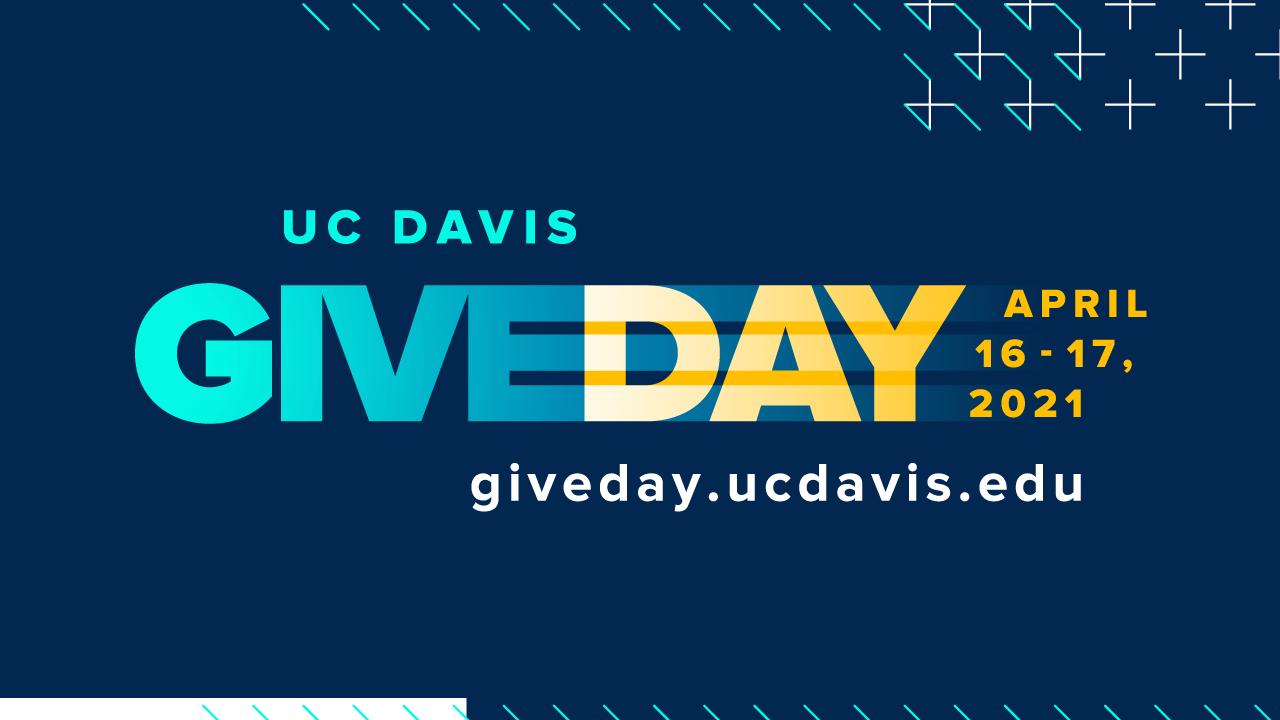 UC Davis Give Day, April 16 - 17, 2020, giveday.ucdavis.edu