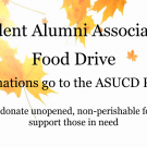 "Text says ""Student Alumni Association Food Drive- All donations go to the ASUCD Pantry! Please donate unopened, non-perishable foods to support those in need"" over a background of fall colored leaves."